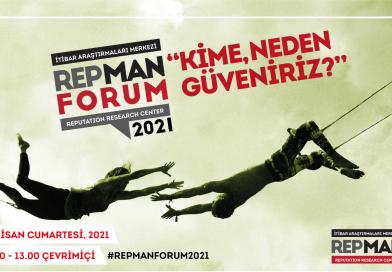 "RepMan Forum 2021 ""Kime Neden Güveniriz?"""